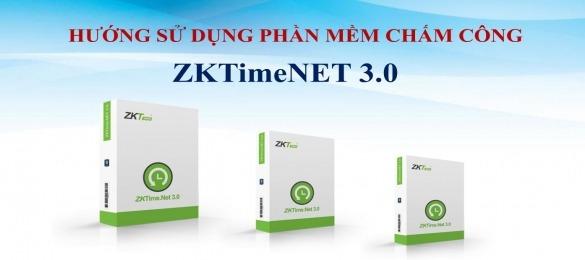 Hướng dẫn sử dụng phần mềm chấm công ZKTimeNet 3.0